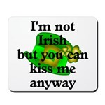 Not Irish Kiss Me Hat Mousepad
