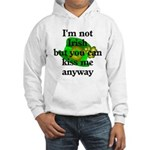 Not Irish Kiss Me Hat Hooded Sweatshirt