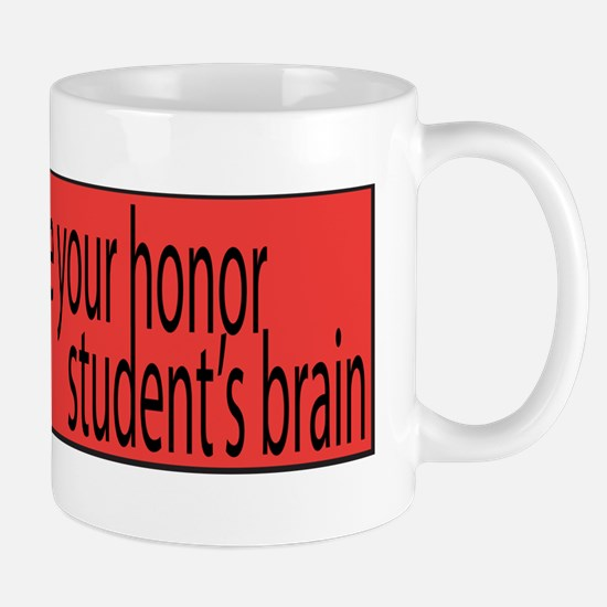 zombie ate your honor students brains Mug