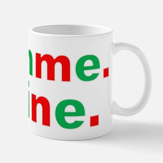 Gimme Mine Mug