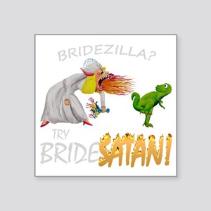 "Bridezilla Square Sticker 3"" x 3"""