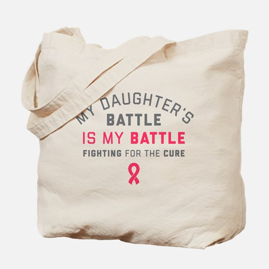 My Daughter's Battle Is My Battle Tote Bag