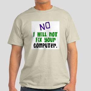 I Won't Fix Your Computer Light T-Shirt