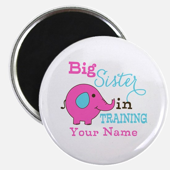 """Big Sister in Training - Personalized 2.25"""" Magnet"""