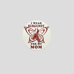 I Wear Burgundy for my Mom Mini Button