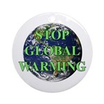 Stop Global Warming Ornament (Round)