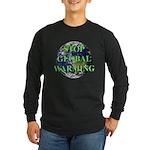 Stop Global Warming Long Sleeve Dark T-Shirt