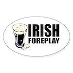 Irish Foreplay Beer Oval Sticker