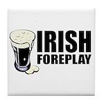 Irish Foreplay Beer Tile Coaster