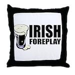 Irish Foreplay Beer Throw Pillow