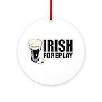 Irish Foreplay Beer Ornament (Round)