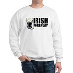 Irish Foreplay Beer Sweatshirt