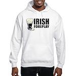 Irish Foreplay Beer Hooded Sweatshirt