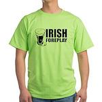 Irish Foreplay Beer Green T-Shirt