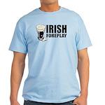 Irish Foreplay Beer Light T-Shirt