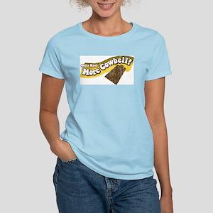Gotta Have More Cowbell! Women's Light T-Shirt