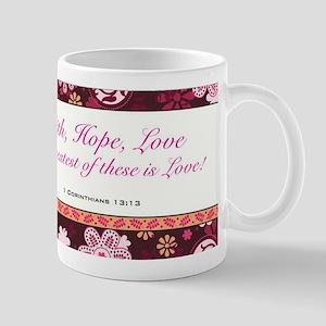 FAITH, LOVE, HOPE Mug