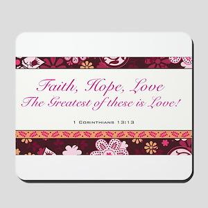 FAITH, LOVE, HOPE Mousepad