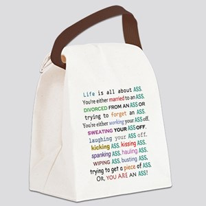 lifeisallaboutass2500 Canvas Lunch Bag