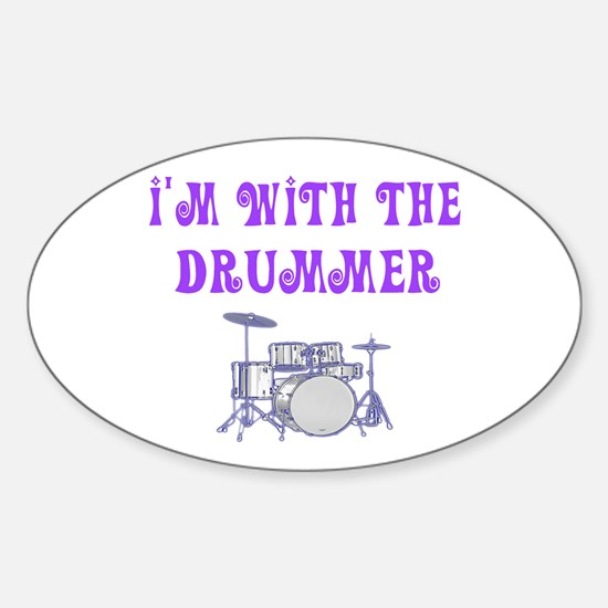 I'M WITH THE DRUMMER Oval Decal