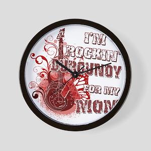 Im Rockin Burgundy for my Mom Wall Clock