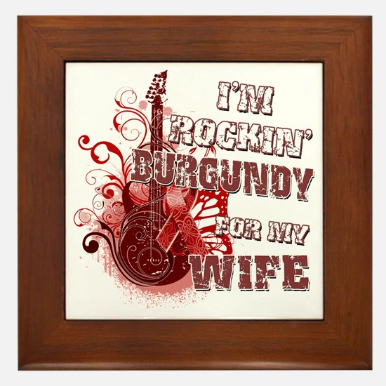 Im Rockin Burgundy for my Wife Framed Tile
