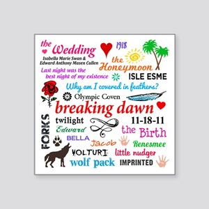 "Breaking Dawn 11-18 Square Sticker 3"" x 3"""