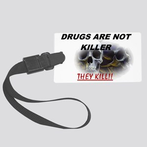 Drugs are not Killer Large Luggage Tag