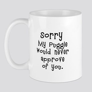 Sorry my puggle would never a Mug