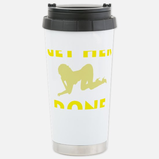 GET HER DONE dirty Stainless Steel Travel Mug