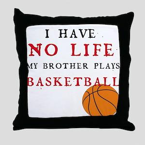 No Life....Basketball Throw Pillow