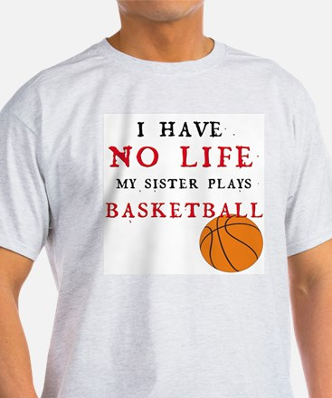 No Life....Basketball T-Shirt