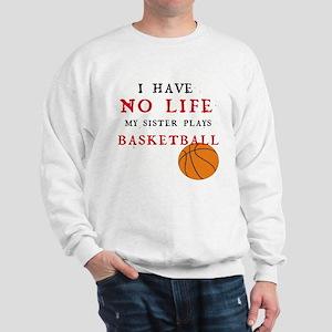 No Life....Basketball Sweatshirt