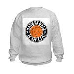 Basketball Is My Life Kids Sweatshirt