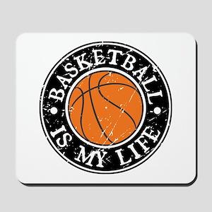 Basketball Is My Life Mousepad