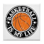 Basketball Is My Life Tile Coaster