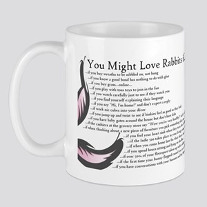You Might Love Rabbits if Mug