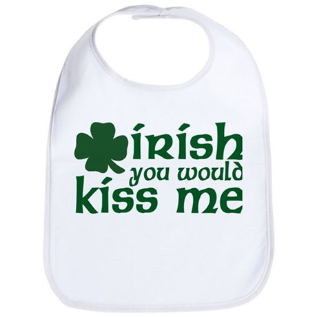 Irish You Would Kiss Me Bib