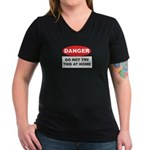 Do Not Try This Women's V-Neck Dark T-Shirt
