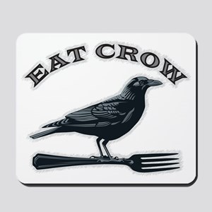 eat crow Mousepad