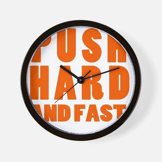 PUSH HARD AND FAST logo copy Wall Clock