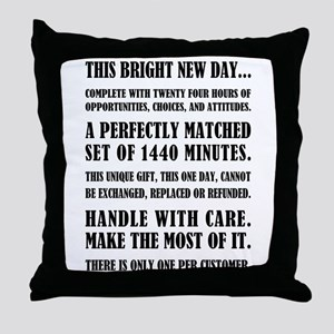 THIS BRIGHT NEW DAY... Throw Pillow