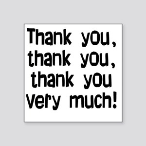"thankyouthankyou Square Sticker 3"" x 3"""