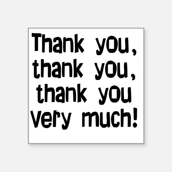"thankyouthankyou Square Sticker 3"" x 3"""