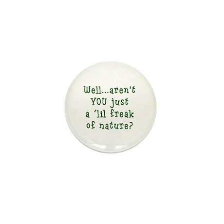Aren't You..Lil Freak Nature Mini Button