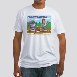 Poultry In Motion Fitted T-Shirt