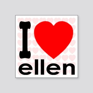 "I (Heart) Ellen Square Sticker 3"" x 3"""