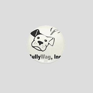 BullyWag, Inc b/w Mini Button