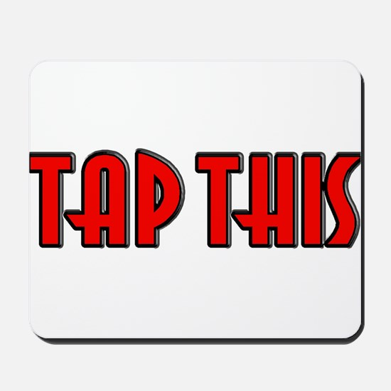 TAP THIS (Red) Mousepad