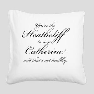 HeathclifftomyCatherineLight Square Canvas Pillow
